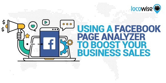 Using A Facebook Page Analyzer To Boost Your Business Sales