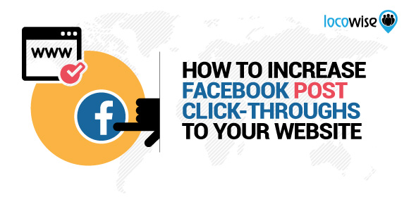 How To Increase Facebook Post Click-Throughs To Your Website