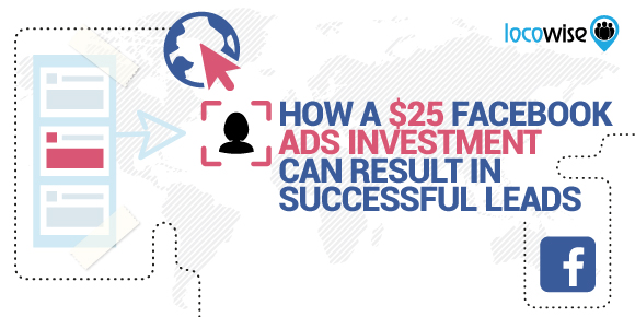 How A $25 Facebook Ads Investment Can Result In Successful Leads