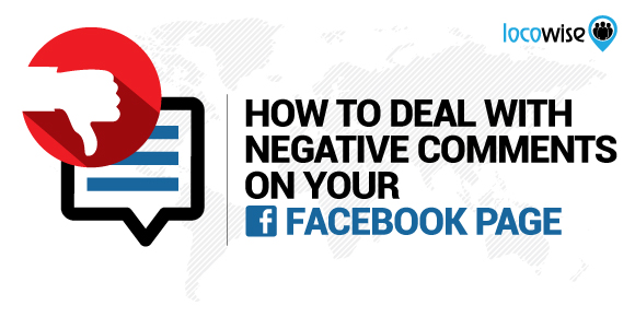 How To Deal With Negative Comments On Your Facebook Page