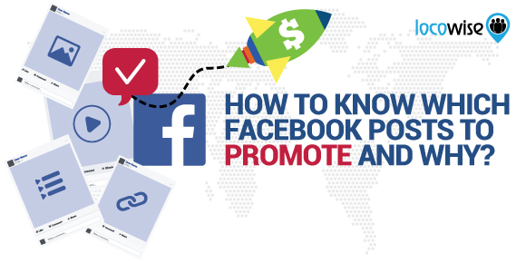 How To Know Which Facebook Posts To Promote And Why?