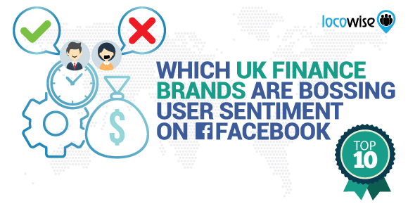 Which UK Finance Brands Are Bossing User Sentiment On Facebook