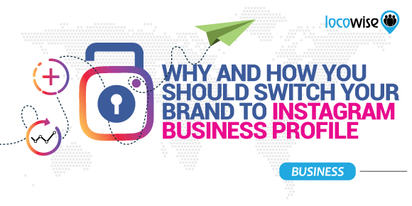 Why And How You Should Switch Your Brand To Instagram Business Profile