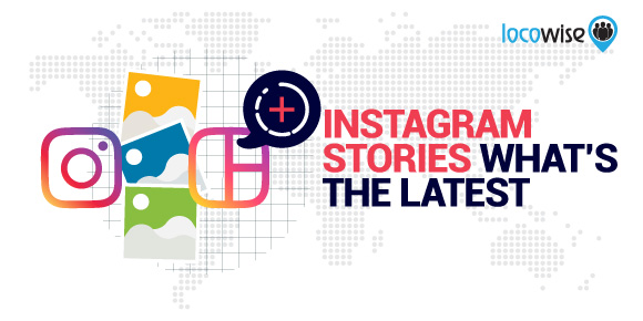 Instagram Stories what's the latest