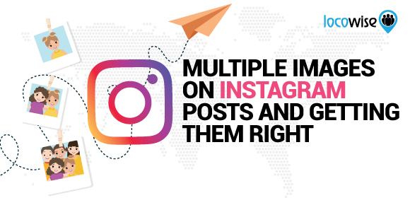 Multiple Images On Instagram Posts And Getting Them Right