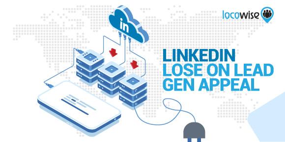 LinkedIn Lose On Lead Gen Appeal