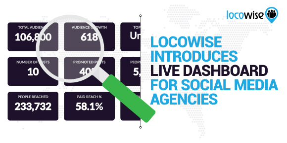 Locowise Introduces Live Dashboard For Social Media Agencies