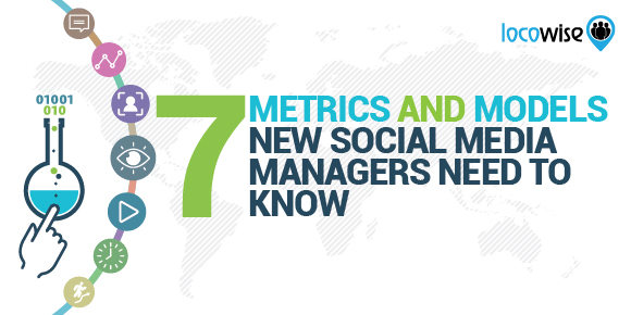 7 Metrics and Models New Social Media Managers Need To Know