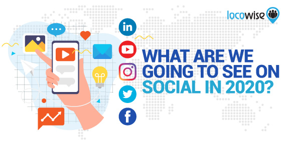 What are we going to see on social in 2020?
