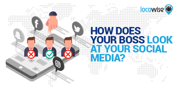 How does your boss look at your social media?