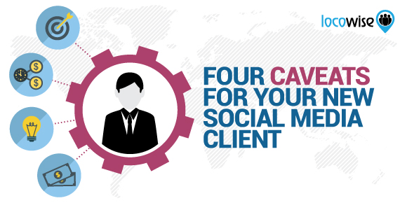 Four Caveats For Your New Social Media Client