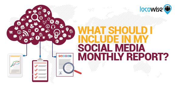 What Should I Include In My Social Media Monthly Report