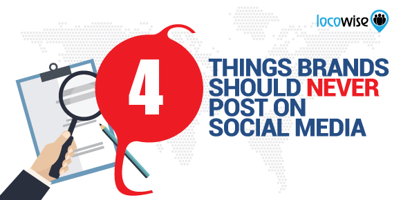 4 Things Brands Should Never Post On Social Media