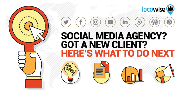Social Media Agency? Got A New Client? Here's What To Do Next
