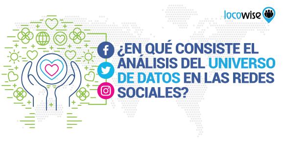 ¿En qué Consiste el Análisis del Universo de Datos En Las Redes Sociales?