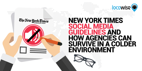 New York Times Social Media Guidelines And How Agencies Can Survive In A Colder Environment