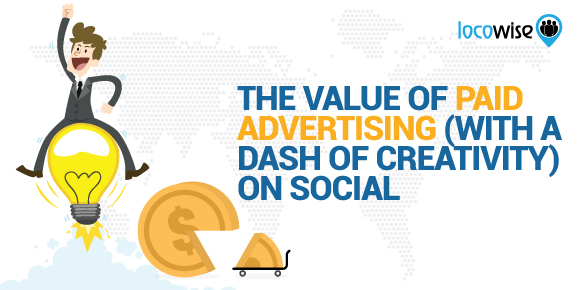 The Value Of Paid Advertising (With A Dash Of Creativity) On Social