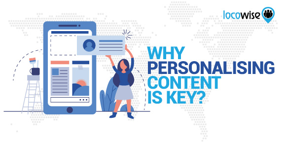 Why Personalising Content Is Key?