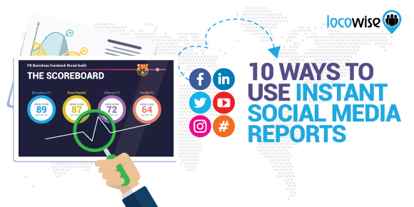 10 Ways To Use Instant Social Media Reports