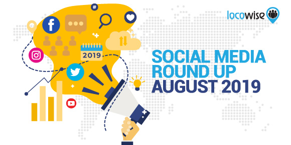 Social Media Round Up August 2019