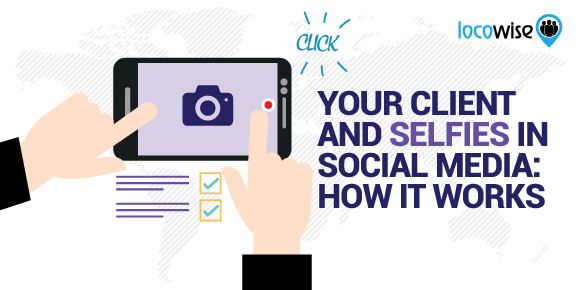 Your Client And Selfies In Social Media: How It Works