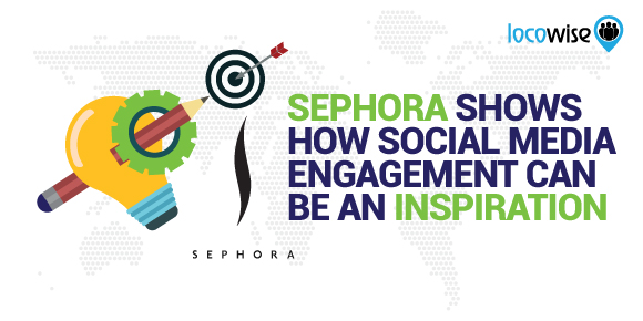 Sephora Shows How Social Media Engagement Can Be An Inspiration