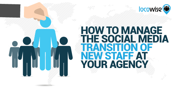 How To Manage The Social Media Transition Of New Staff At Your Agency