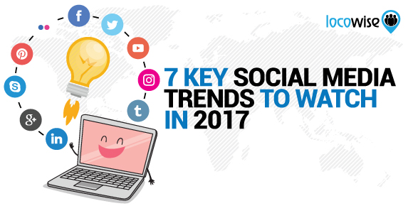 7 Key Social Media Trends To Watch In 2017