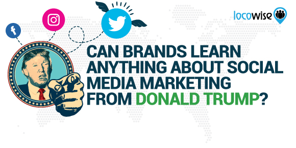 Can Brands Learn Anything About Social Media Marketing From Donald Trump?