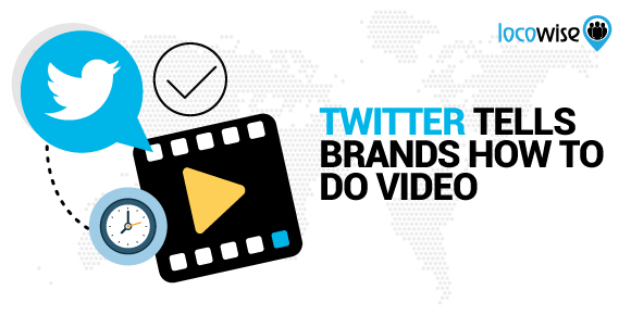 Twitter Tells Brands How To Do Video