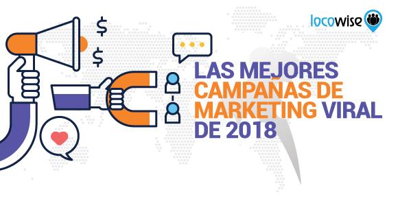 Las Mejores Campañas de Marketing Viral de 2018